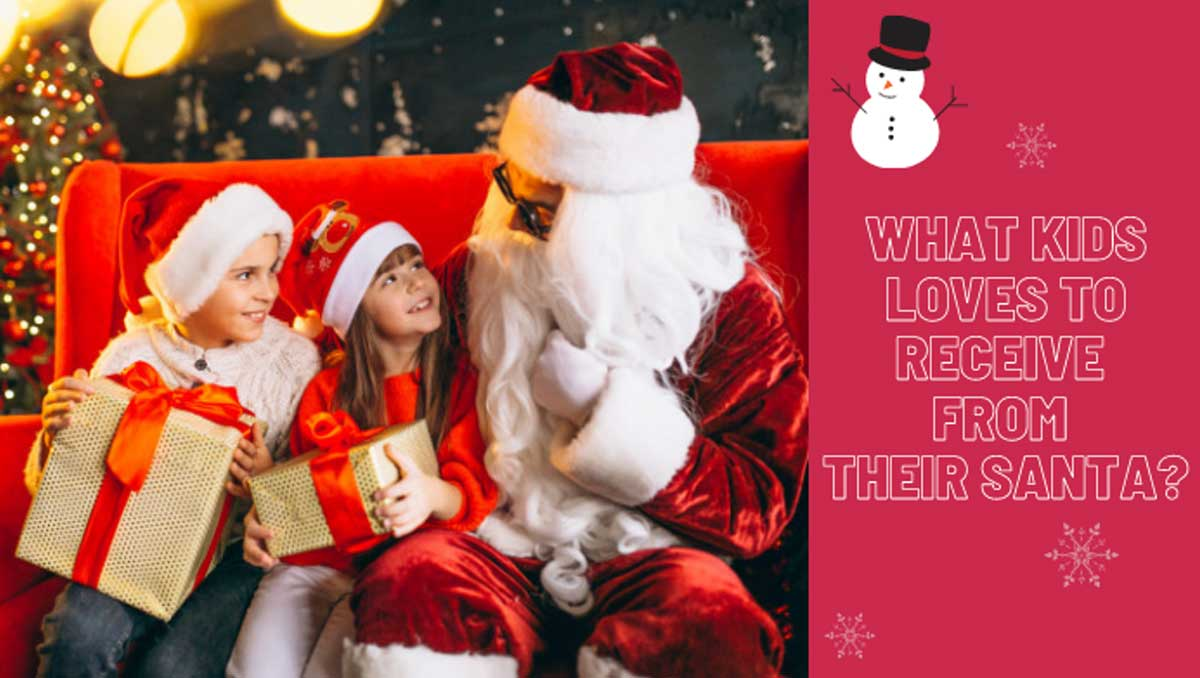 What-Kids-Loves-to-Receive-from-Their-Santa